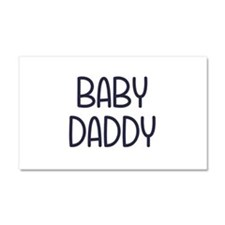 The Baby Mama Baby Daddy (i.e. father) Car Magnet