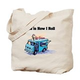 How I Roll (Ice Cream Truck) Tote Bag