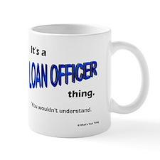 Loan Officer Thing Small Mugs