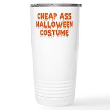 Cheap Ass Halloween Costume Travel Mug