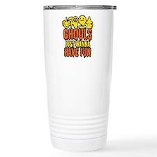 Ghouls Just Wanna Have Fun Travel Mug