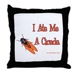 I Ate Me A Cicada Throw Pillow