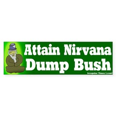 Attain Nirvana Dump Bush Bumpersticker