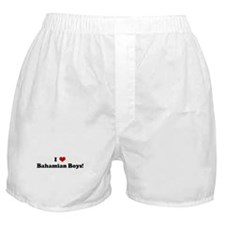 I Love Bahamian Boys! Boxer Shorts