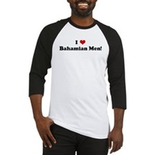 I Love Bahamian Men! Baseball Jersey