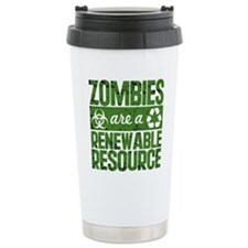 Zombies Are A Renewable Travel Mug