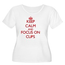 Keep Calm and focus on Cups Plus Size T-Shirt