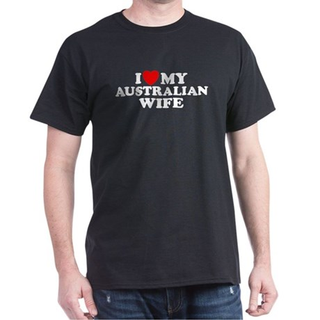 I Love My Australian Wife Dark T-Shirt