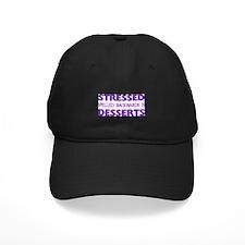 Stressed Desserts Baseball Cap
