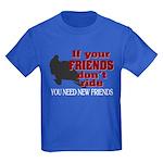 If Your Friends Don't Ride Kids Dark T-Shirt