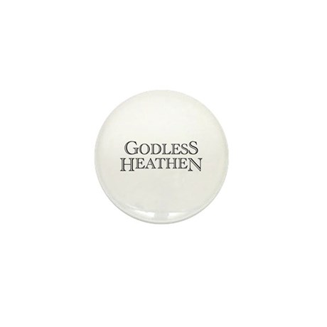 Godless Heathen Mini Button (10 pack)