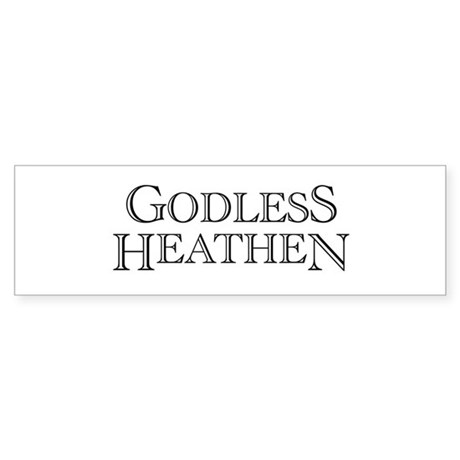 Godless Heathen Bumper Sticker
