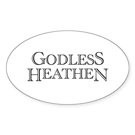 Godless Heathen Oval Sticker