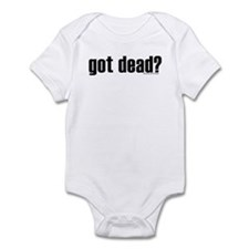 Got Shirtz? Got Dead? Infant Bodysuit