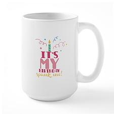 Its my Birthday spank me! Mugs
