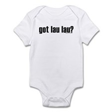 Got Shirtz? Got Lau Lau? Infant Bodysuit