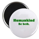 Human Kind Magnet