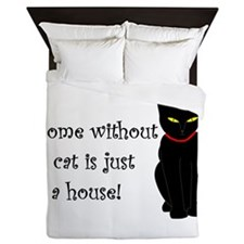 A home without a cat is just a house Queen Duvet