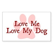 Love Me, Love My Dog Rectangle Decal
