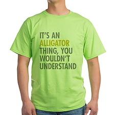 Its An Alligator Thing T-Shirt