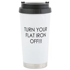 TURN YOUR FLAT IRON OFF REMINDER Travel Mug
