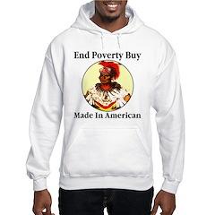 End Poverty Buy Made In Ameri Hooded Sweatshirt