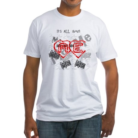 It's ALL about ME Fitted T-Shirt