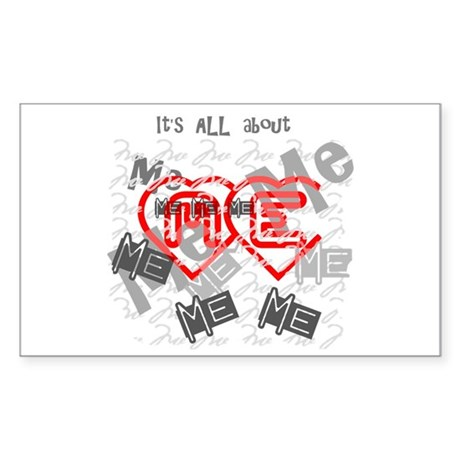 It's ALL about ME Rectangle Sticker