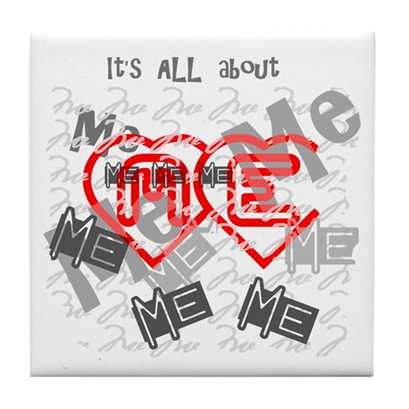 It's ALL about ME Tile Coaster