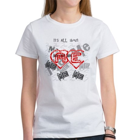 It's ALL about ME Women's T-Shirt
