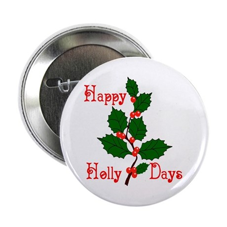 "Happy Holly Days 2.25"" Button (100 pack)"