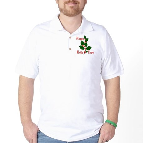 Happy Holly Days Golf Shirt
