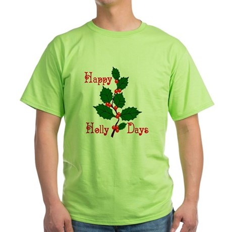 Happy Holly Days Green T-Shirt