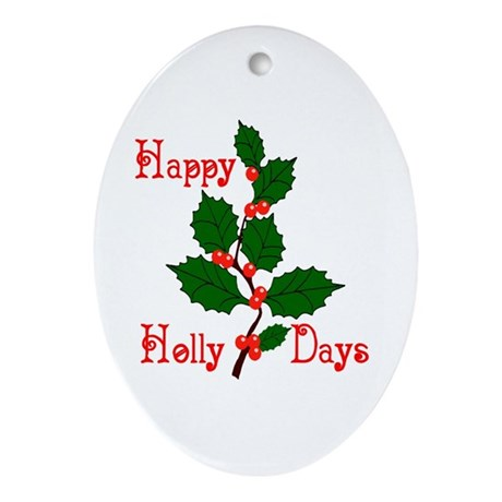 Happy Holly Days Oval Ornament