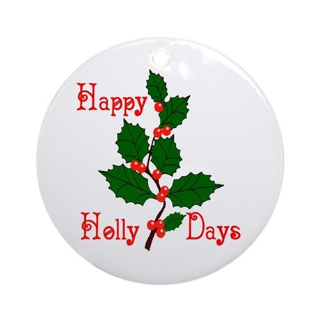 Happy Holly Days Ornament (Round)