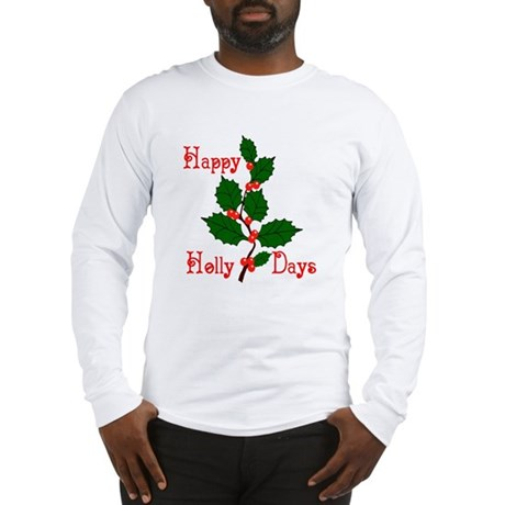 Happy Holly Days Long Sleeve T-Shirt