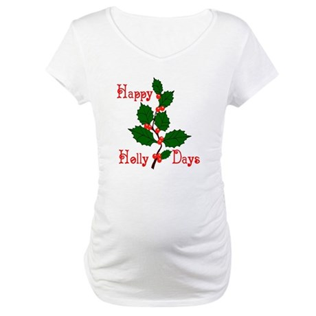 Happy Holly Days Maternity T-Shirt