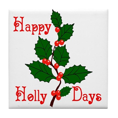Happy Holly Days Tile Coaster