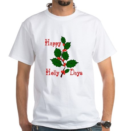 Happy Holly Days White T-Shirt