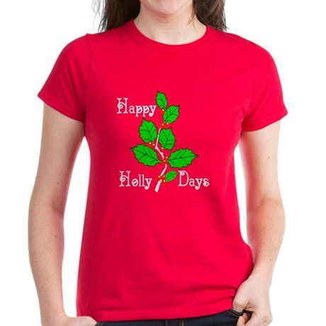 Happy Holly Days Women's Dark T-Shirt