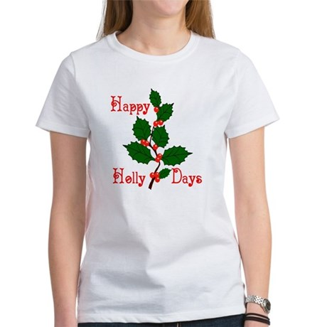Happy Holly Days Women's T-Shirt
