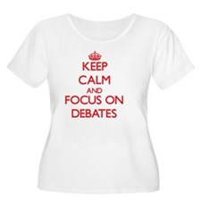 Keep Calm and focus on Debates Plus Size T-Shirt