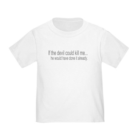 Devil Can't Kill Me Toddler T-Shirt