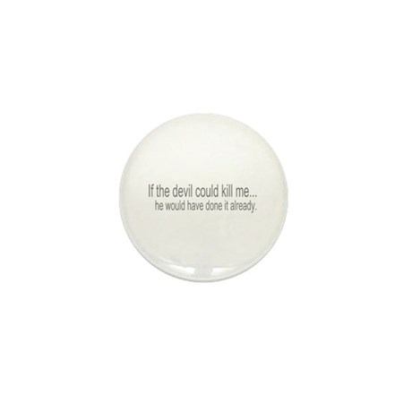 Devil Can't Kill Me Mini Button (10 pack)