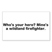 Whos Your Hero Mines a Wildland Firefighter Sticke