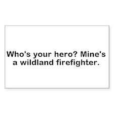 Whos Your Hero Mines a Wildland Firefighter Sticke