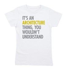Its An Architecture Thing Girl's Tee
