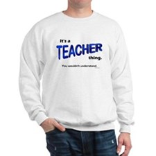 Teacher Thing Sweatshirt