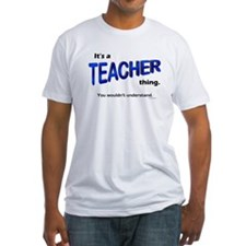 Teacher Thing Shirt
