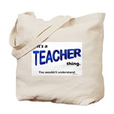 Teacher Thing Tote Bag